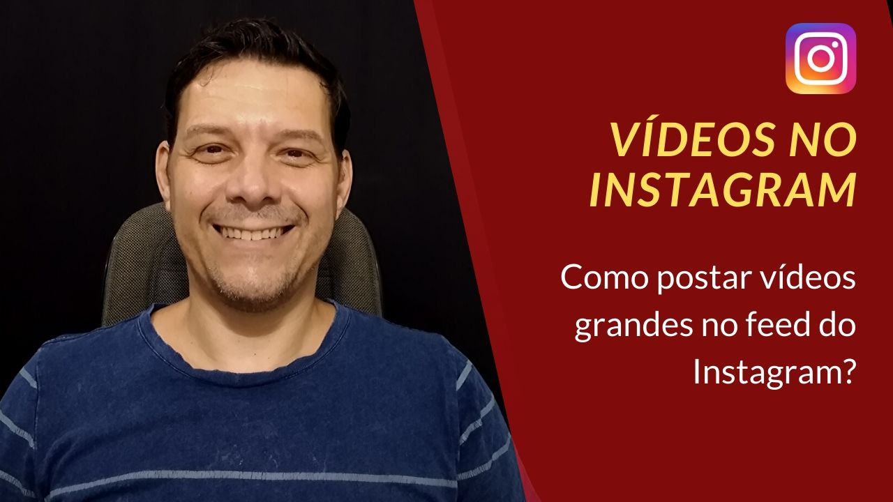 como postar video longo no feed instagram
